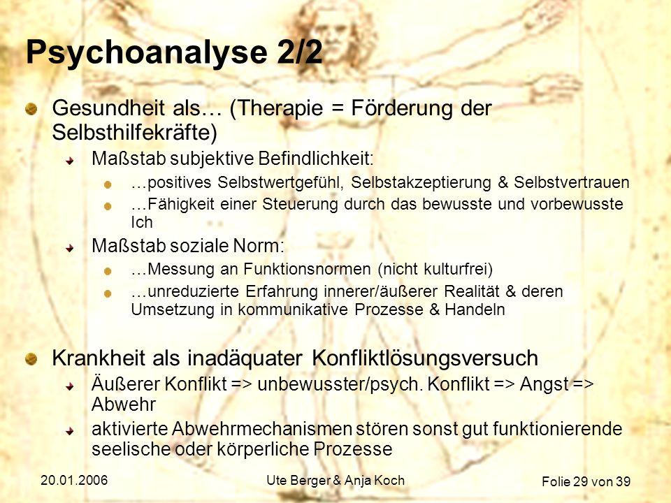 Psychoanalyse 2/2 Gesundheit als… (Therapie = Förderung der Selbsthilfekräfte) Maßstab subjektive Befindlichkeit: