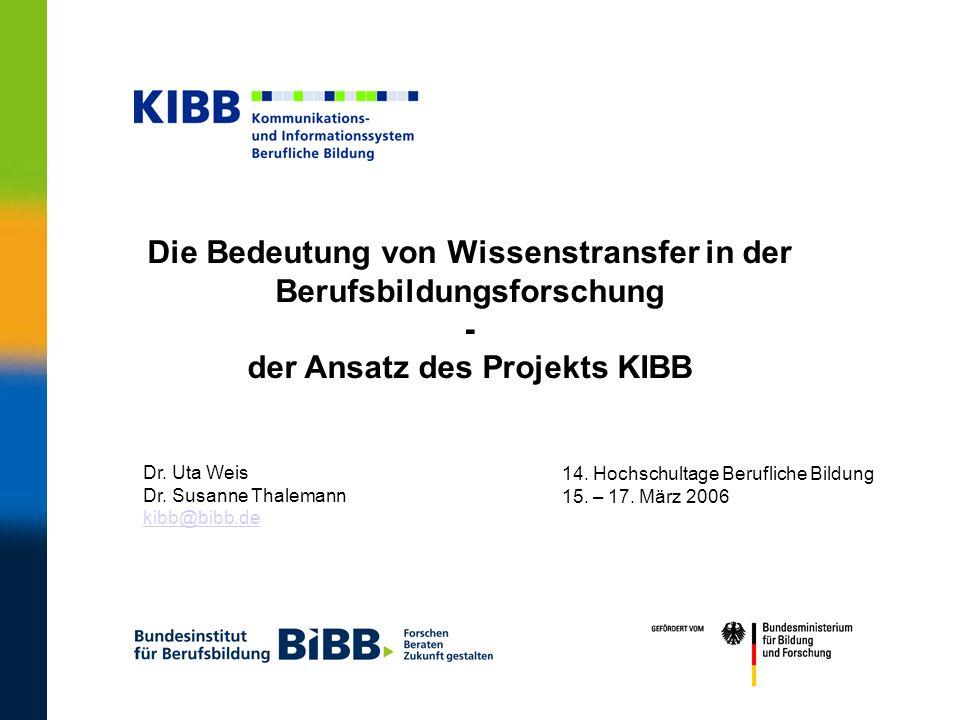 Die Bedeutung von Wissenstransfer in der Berufsbildungsforschung - der Ansatz des Projekts KIBB
