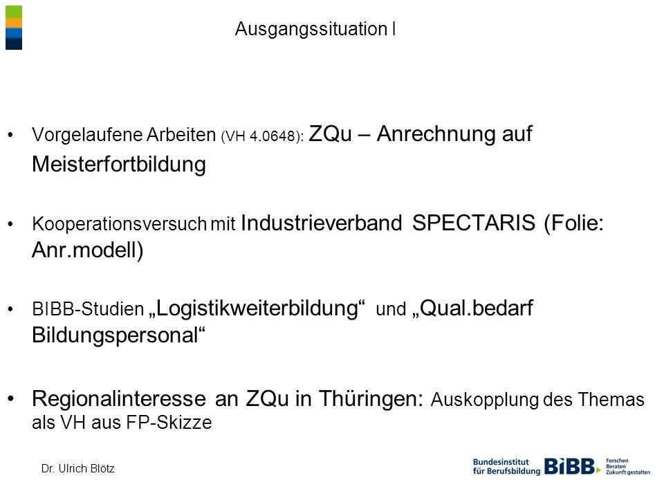 Ausgangssituation I Vorgelaufene Arbeiten (VH 4.0648): ZQu – Anrechnung auf Meisterfortbildung.