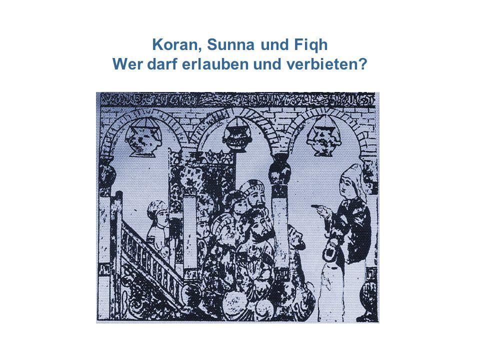 Koran, Sunna und Fiqh Wer darf erlauben und verbieten