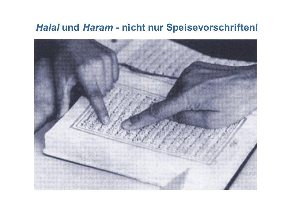 Halal und Haram - nicht nur Speisevorschriften!