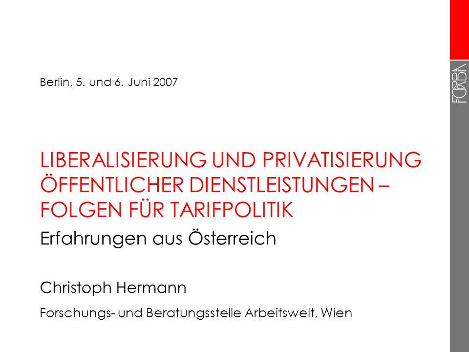 Berlin, 5. und 6. Juni 2007LIBERALISIERUNG UND PRIVATISIERUNG ÖFFENTLICHER DIENSTLEISTUNGEN – FOLGEN FÜR TARIFPOLITIK.