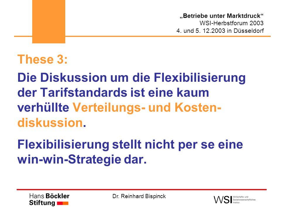 These 3: Die Diskussion um die Flexibilisierung der Tarifstandards ist eine kaum verhüllte Verteilungs- und Kosten-diskussion.