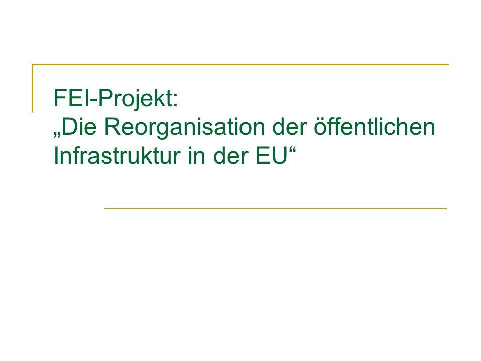 """FEI-Projekt: """"Die Reorganisation der öffentlichen Infrastruktur in der EU"""