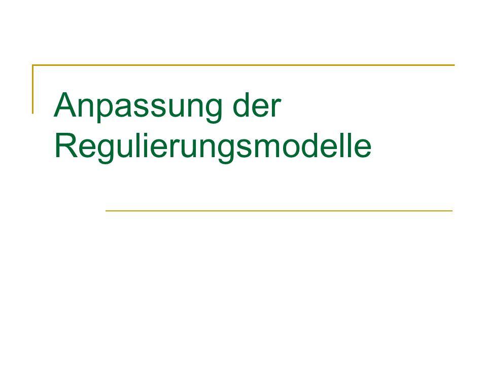 Anpassung der Regulierungsmodelle