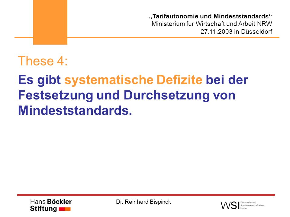 These 4: Es gibt systematische Defizite bei der Festsetzung und Durchsetzung von Mindeststandards.