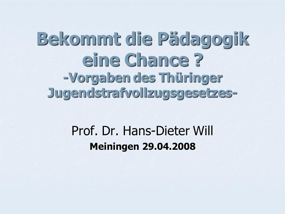 Prof. Dr. Hans-Dieter Will Meiningen 29.04.2008