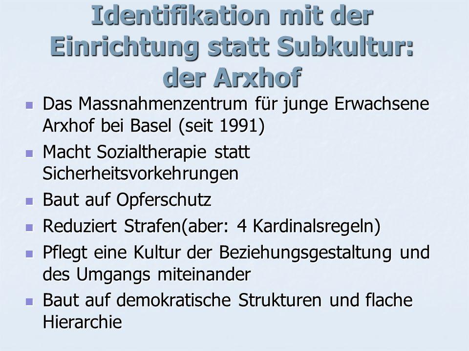 Identifikation mit der Einrichtung statt Subkultur: der Arxhof