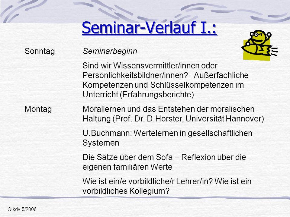 Seminar-Verlauf I.: Sonntag Seminarbeginn