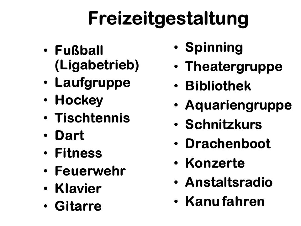 Freizeitgestaltung Spinning Fußball (Ligabetrieb) Theatergruppe