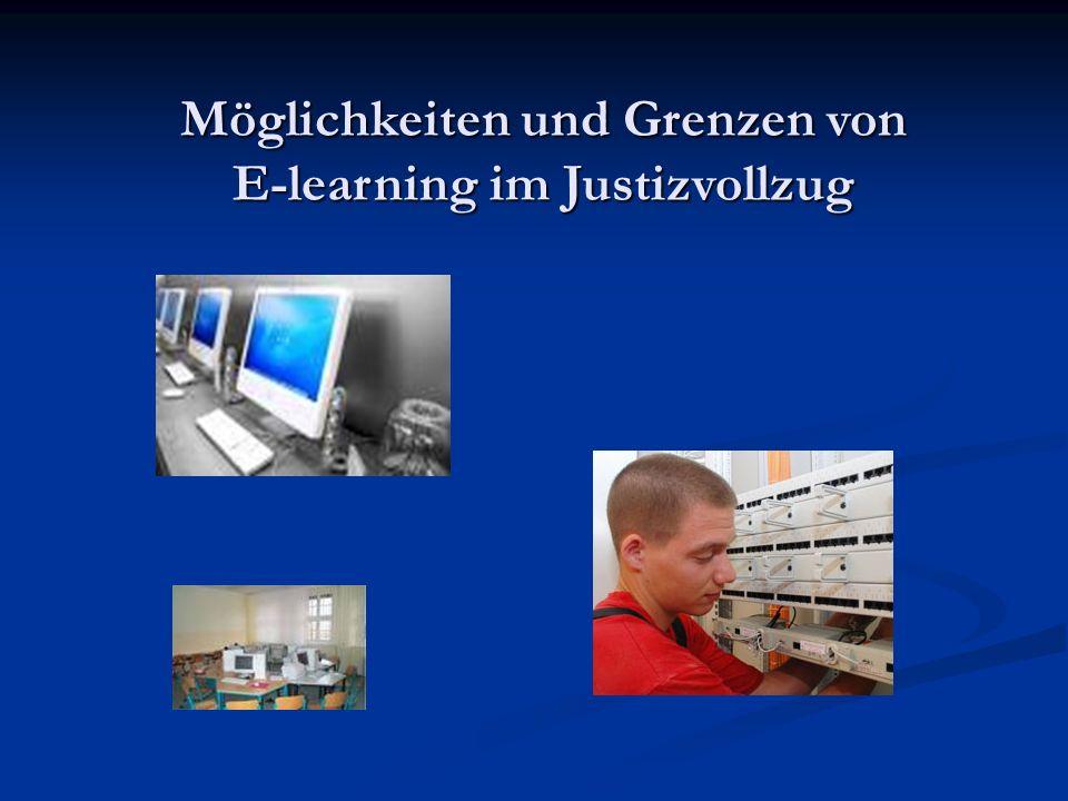 Möglichkeiten und Grenzen von E-learning im Justizvollzug