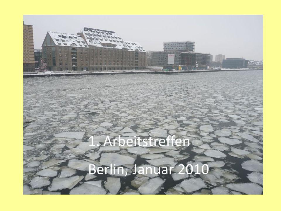 1. Arbeitstreffen Berlin, Januar 2010