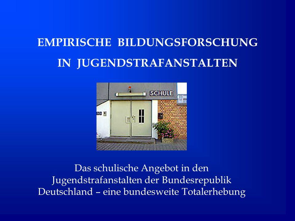 EMPIRISCHE BILDUNGSFORSCHUNG IN JUGENDSTRAFANSTALTEN