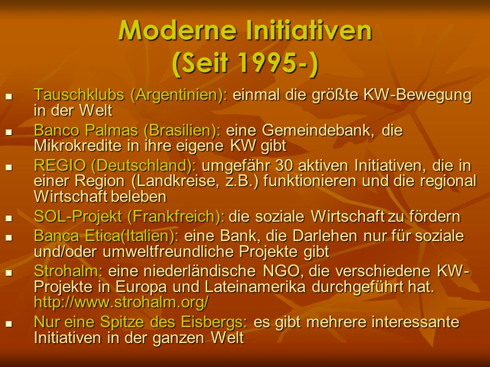 Moderne Initiativen (Seit 1995-)