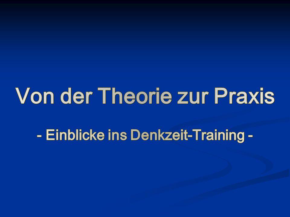 Von der Theorie zur Praxis - Einblicke ins Denkzeit-Training -