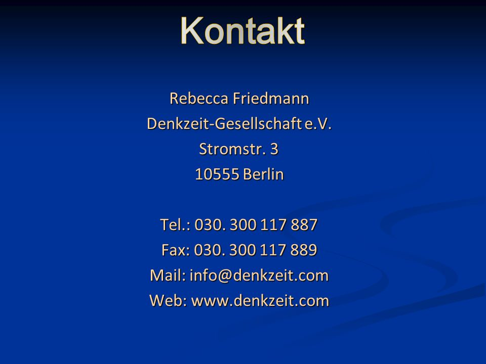 Kontakt Rebecca Friedmann Denkzeit-Gesellschaft e.V. Stromstr. 3