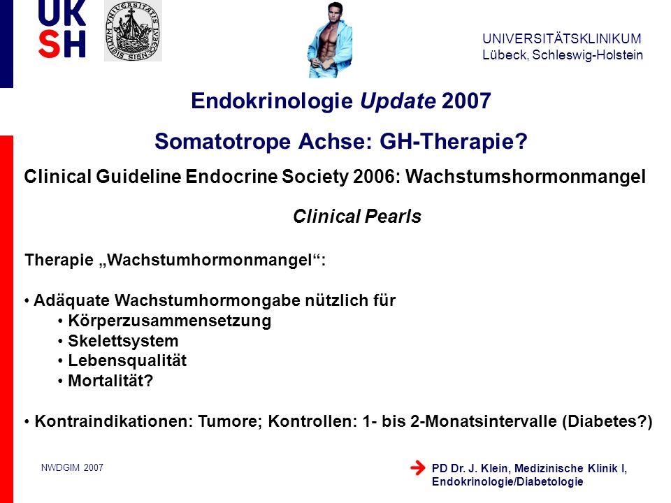 Endokrinologie Update 2007 Somatotrope Achse: GH-Therapie