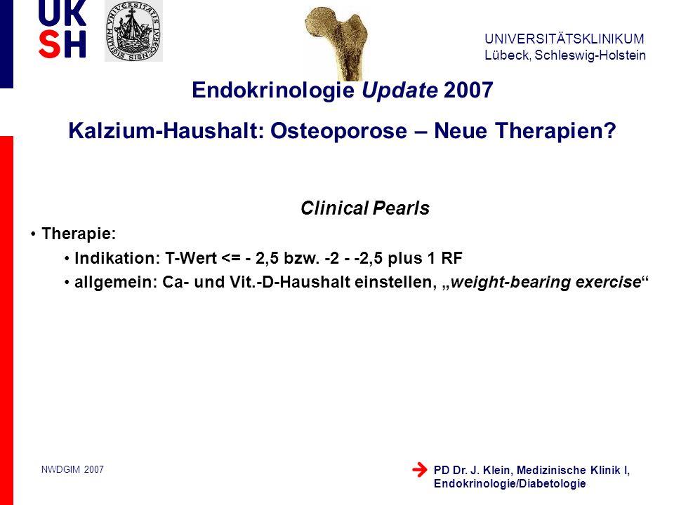 Endokrinologie Update 2007 Kalzium-Haushalt: Osteoporose – Neue Therapien