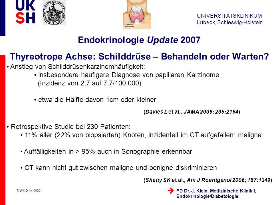 Endokrinologie Update 2007 Thyreotrope Achse: Schilddrüse – Behandeln oder Warten