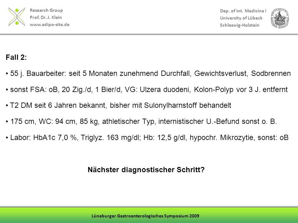 Fall 2: 55 j. Bauarbeiter: seit 5 Monaten zunehmend Durchfall, Gewichtsverlust, Sodbrennen.