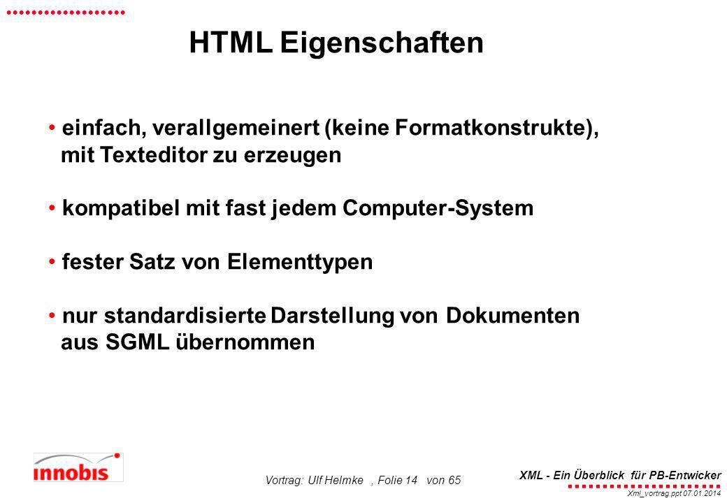 HTML Eigenschaften einfach, verallgemeinert (keine Formatkonstrukte),