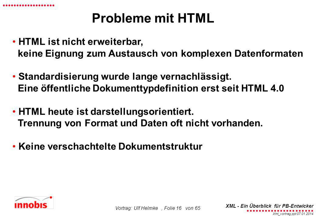 Probleme mit HTML HTML ist nicht erweiterbar,