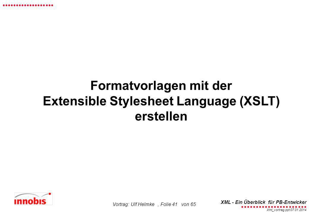 Formatvorlagen mit der Extensible Stylesheet Language (XSLT)