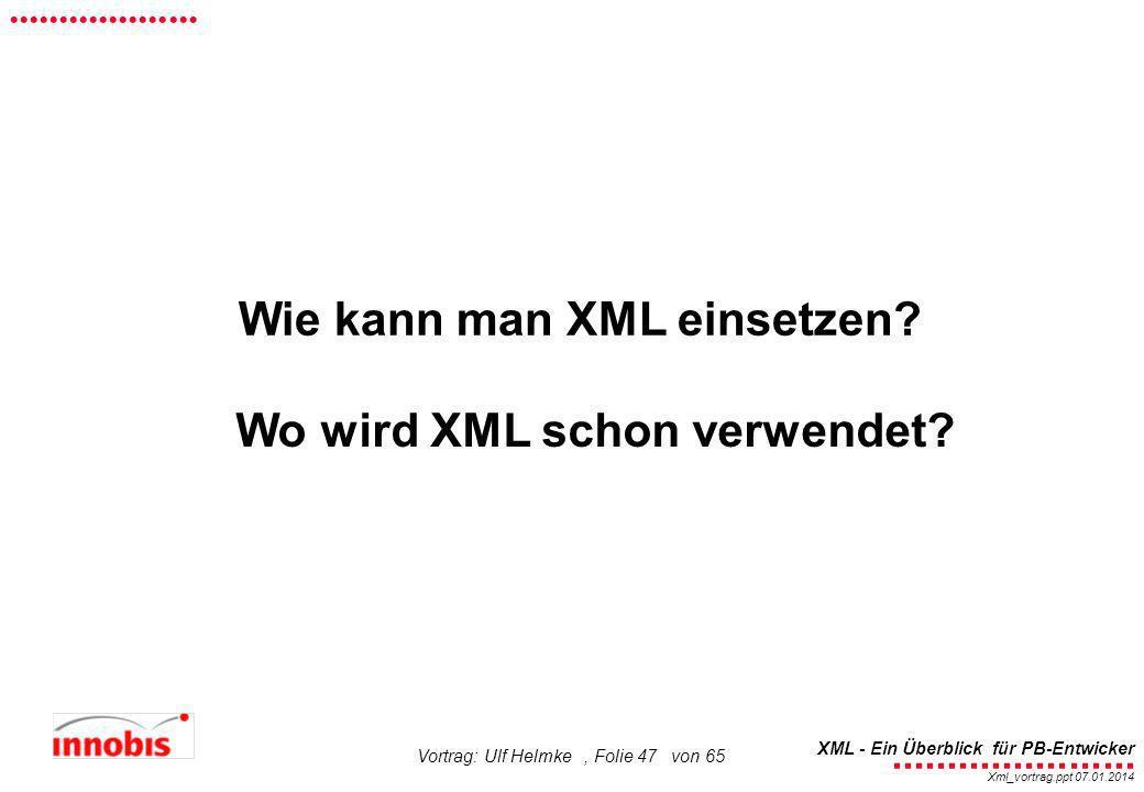 Wie kann man XML einsetzen