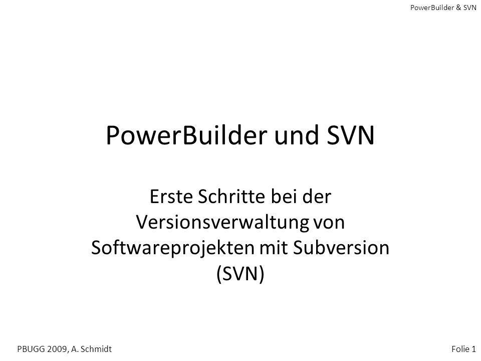 PowerBuilder und SVN Erste Schritte bei der Versionsverwaltung von Softwareprojekten mit Subversion (SVN)