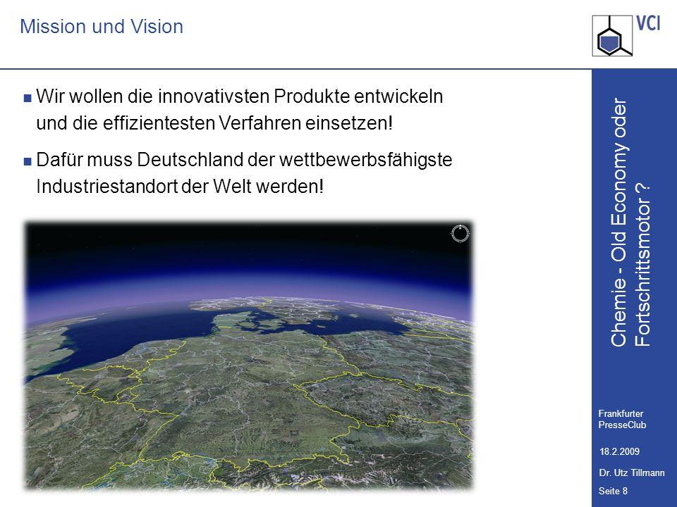 Mission und Vision Wir wollen die innovativsten Produkte entwickeln und die effizientesten Verfahren einsetzen!