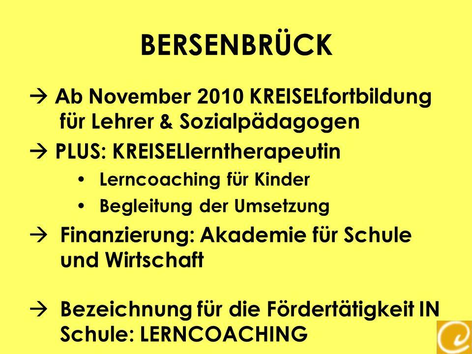 BERSENBRÜCK  Ab November 2010 KREISELfortbildung für Lehrer & Sozialpädagogen.  PLUS: KREISELlerntherapeutin.