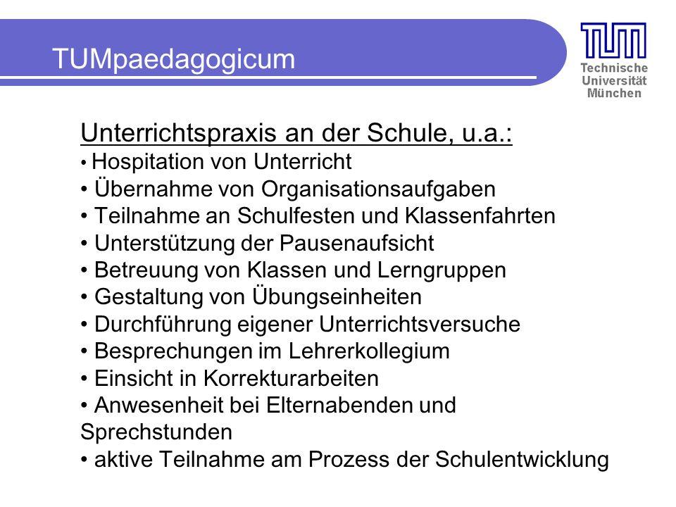 TUMpaedagogicum Unterrichtspraxis an der Schule, u.a.: