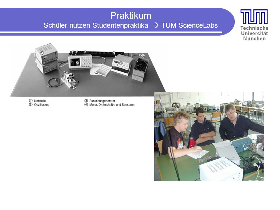 Schüler nutzen Studentenpraktika  TUM ScienceLabs