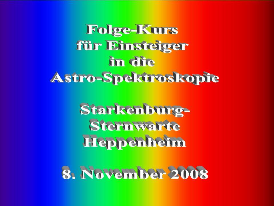 Folge-Kurs für Einsteiger. in die. Astro-Spektroskopie.