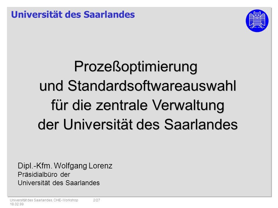 Prozeßoptimierung und Standardsoftwareauswahl für die zentrale Verwaltung der Universität des Saarlandes.