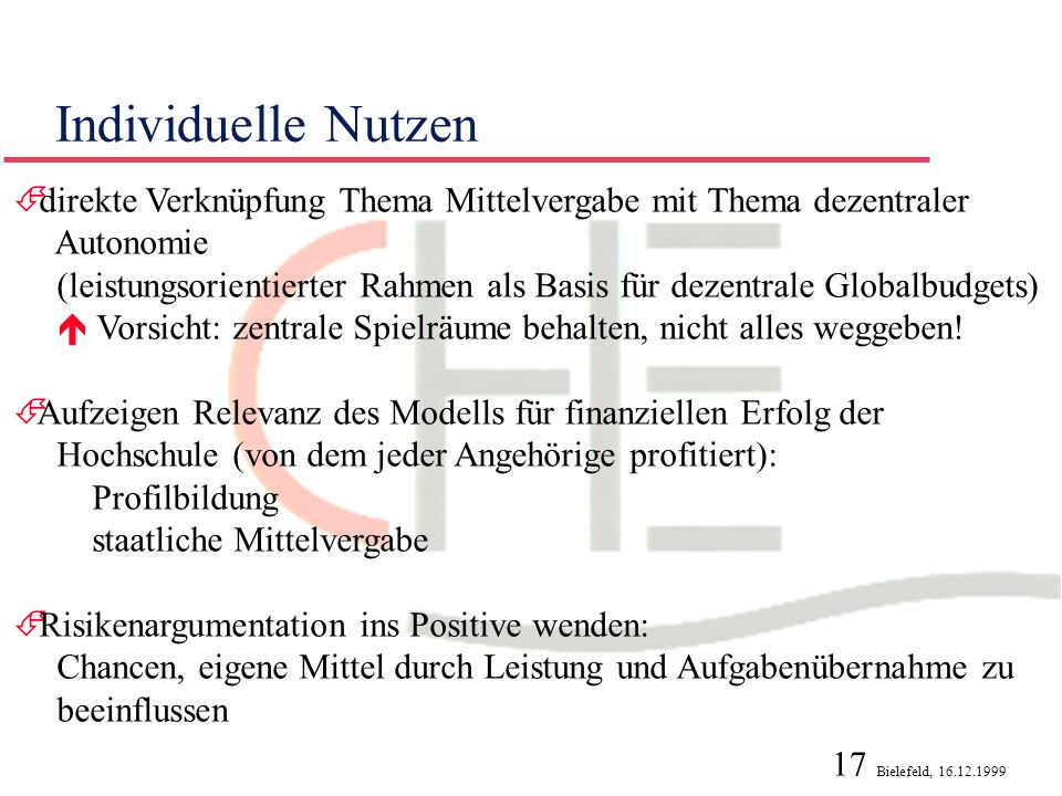 Individuelle Nutzen direkte Verknüpfung Thema Mittelvergabe mit Thema dezentraler. Autonomie.