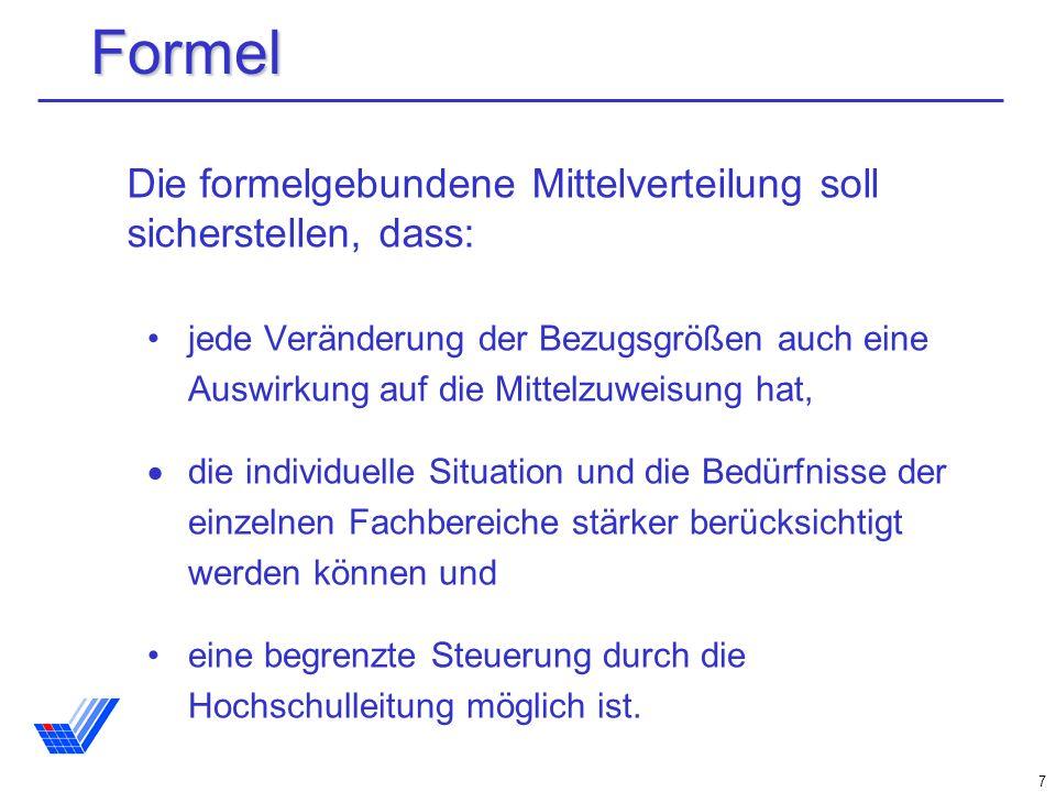 Formel Die formelgebundene Mittelverteilung soll sicherstellen, dass: