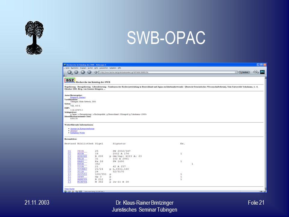 SWB-OPAC 21.11. 2003 Dr. Klaus-Rainer Brintzinger