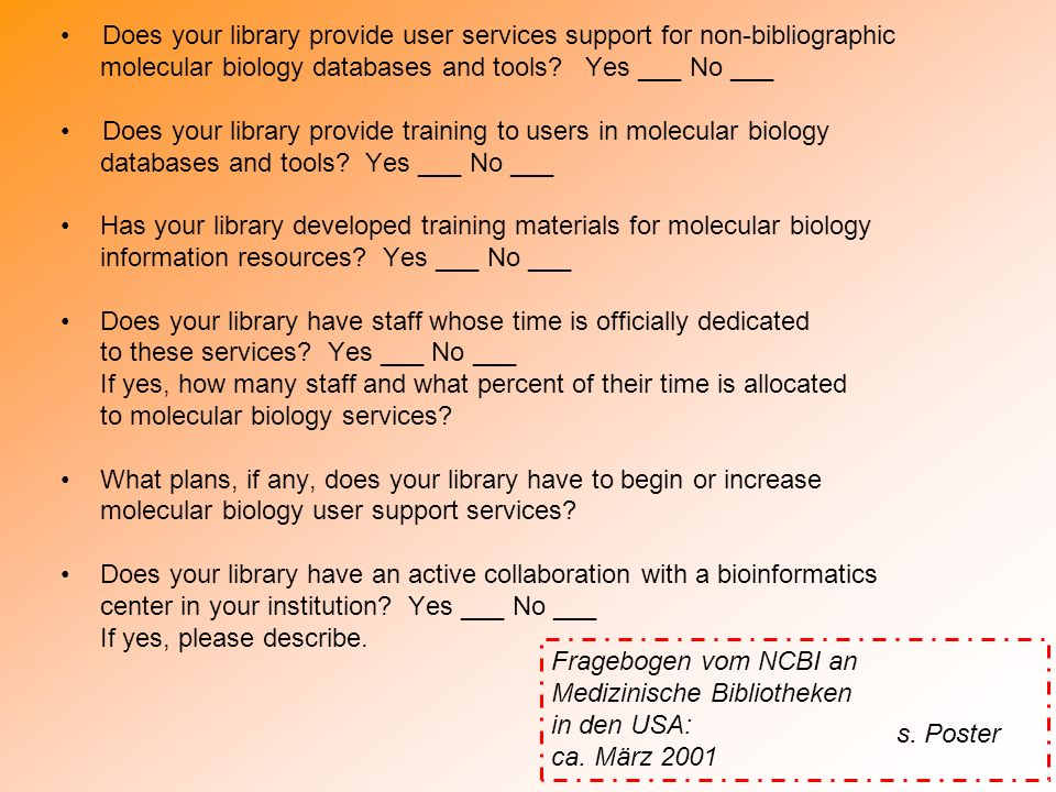 Does your library provide user services support for non-bibliographic molecular biology databases and tools Yes ___ No ___