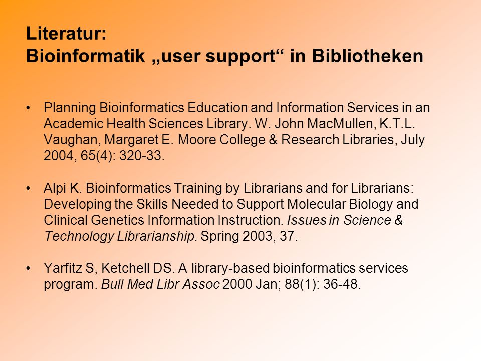 "Literatur: Bioinformatik ""user support in Bibliotheken"