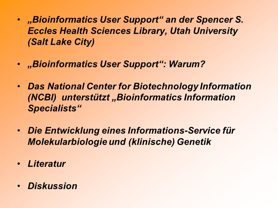 """Bioinformatics User Support an der Spencer S"