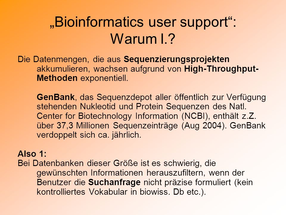 """Bioinformatics user support : Warum I."