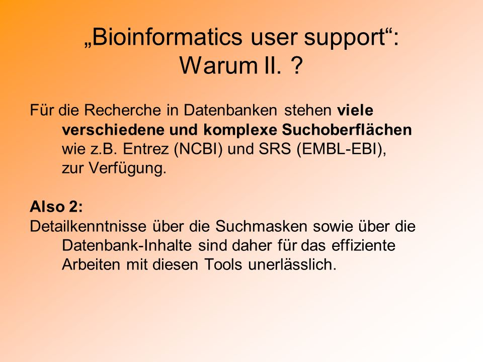 """Bioinformatics user support : Warum II."
