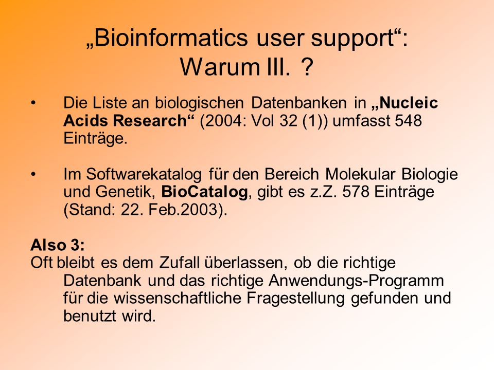 """Bioinformatics user support : Warum III."