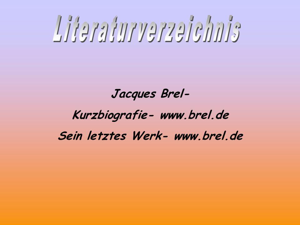 Kurzbiografie- www.brel.de Sein letztes Werk- www.brel.de