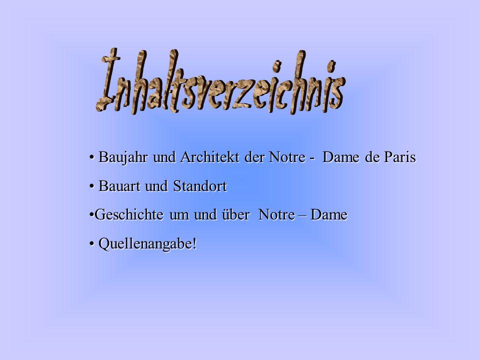 Inhaltsverzeichnis Baujahr und Architekt der Notre - Dame de Paris