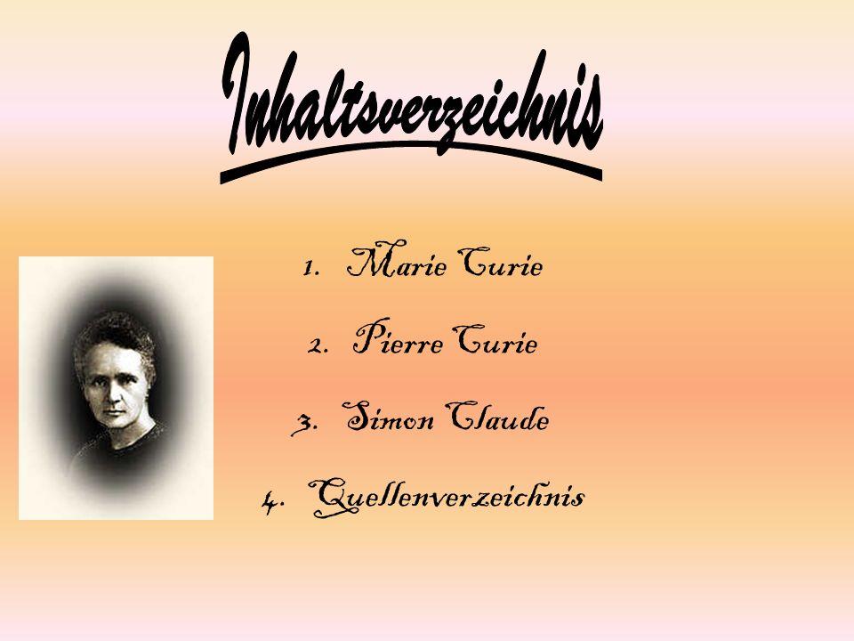 Inhaltsverzeichnis Marie Curie Pierre Curie Simon Claude