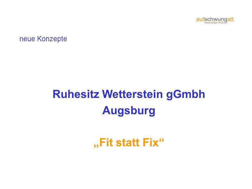 """neue Konzepte Ruhesitz Wetterstein gGmbh Augsburg """"Fit statt Fix"""
