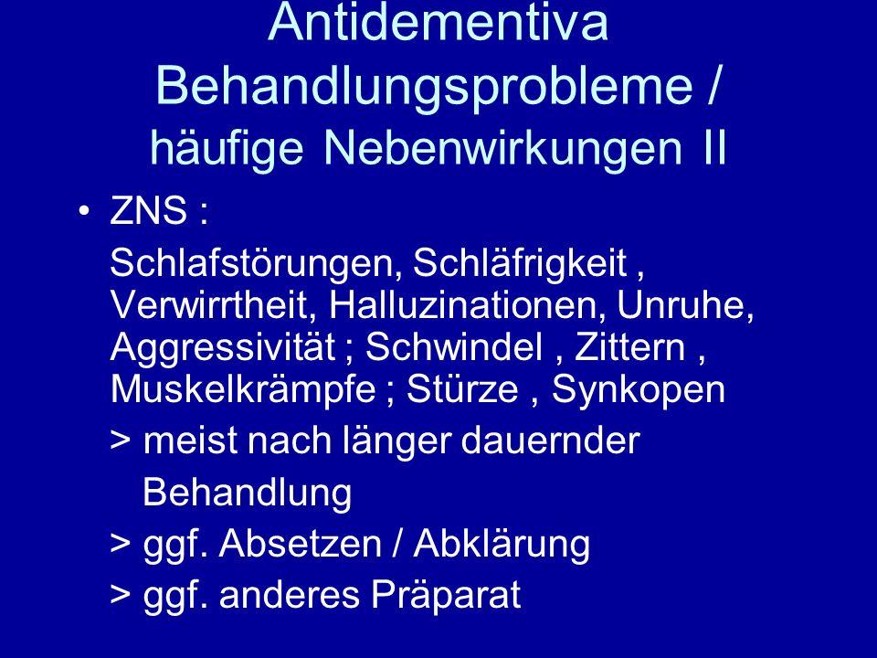 Antidementiva Behandlungsprobleme / häufige Nebenwirkungen II