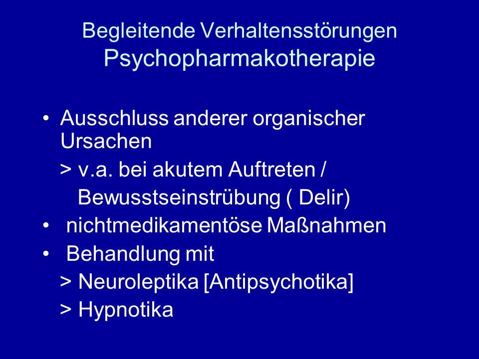 Begleitende Verhaltensstörungen Psychopharmakotherapie